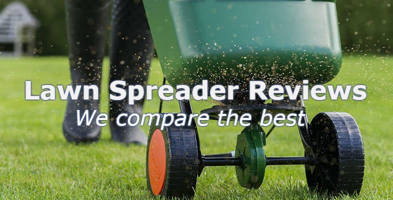 Top 6 Best Lawn Spreaders – Detailed  comparisons and Reviews 2020