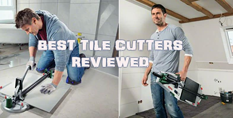 Top 8 Best Tile Cutter Best Electric And Manual Tile Cutters Reviewed