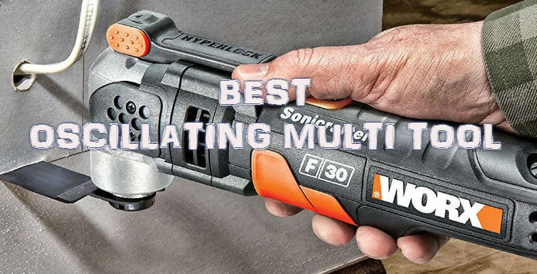 8 Best oscillating multi tools for tackling a range of jobs from cutting to sanding
