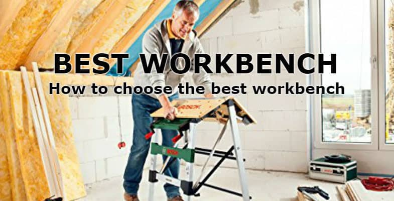 Top 7 Best Workbench Reviews, Comparison and Buyers Guide
